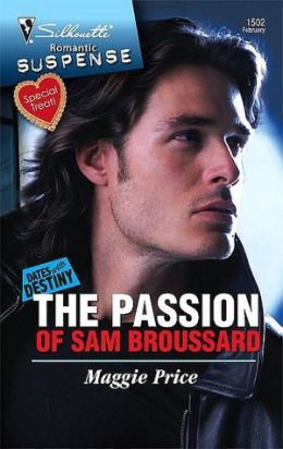 The Passion of Sam Broussard (Dates with Destiny Series)