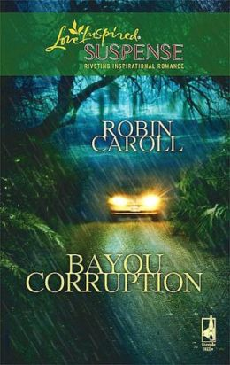 Bayou Corruption (Love Inspired Suspense Series)
