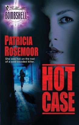Hot Case (Silhouette Bombshell Series, #24)