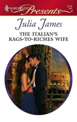 The Italian's Rags-to-Riches Wife (Harlequin Presents Series #2716)