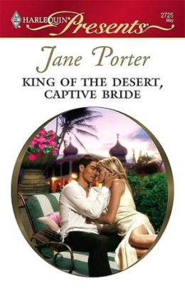 King of the Desert, Captive Bride (Harlequin Presents #2725)
