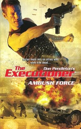 Ambush Force (Executioner Series #354)