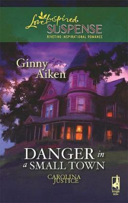 Danger in a Small Town (Love Inspired Suspense Series)