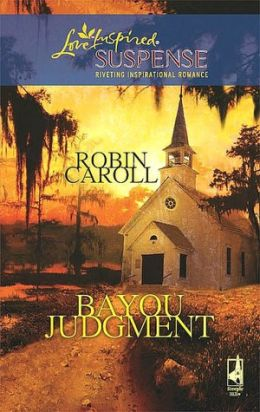 Bayou Judgment (Love Inspired Suspense Series)
