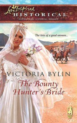 Bounty Hunter's Bride (Love Inspired Historical Series)