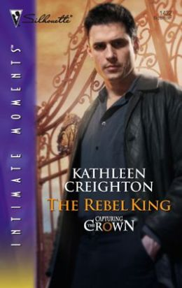 The Rebel King (Silhouette Intimate Moments Series #1432)