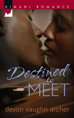 Destined to Meet (Kimani Romance Series #96)