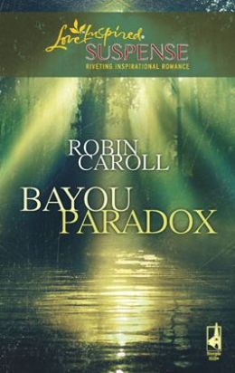 Bayou Paradox (Love Inspired Suspense Series)