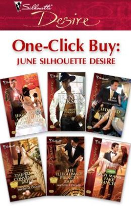 One-Click Buy: June Silhouette Desire: Jealousy & a Jewelled Proposition\Cole's Red-Hot Pursuit\Seduced by the Enemy\The King's Convenient Bride\The Illegitimate Prince's Baby\Rich Man's Fake Fiancee