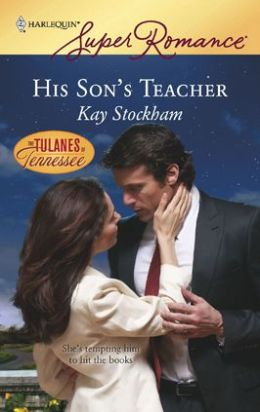His Son's Teacher (Harlequin Super Romance #1502)