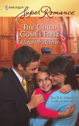 Child Comes First (Harlequin Super Romance #1503)