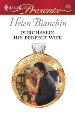 Purchased: His Perfect Wife (Harlequin Presents Series #2763)