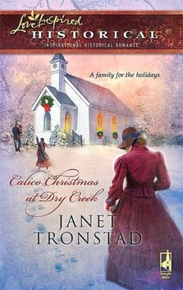 Calico Christmas At Dry Creek (Love Inspired Historical Series)