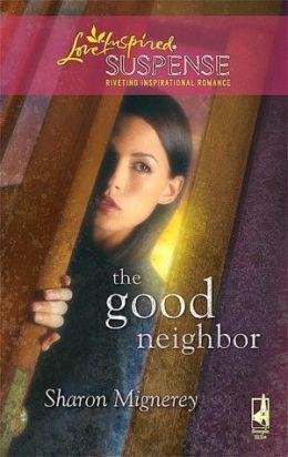 Good Neighbor (Love Inspired Suspense Series)