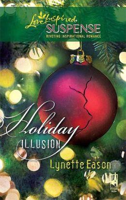 Holiday Illusion (Love Inspired Suspense Series)