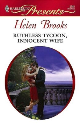 Ruthless Tycoon, Innocent Wife (Harlequin Presents Series #2781)