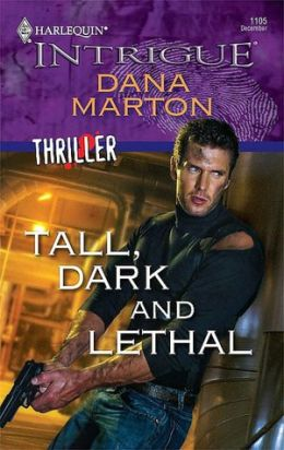 Tall, Dark and Lethal (Harlequin Intrigue Series #1105)