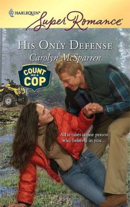 His Only Defense (Harlequin Super Romance Series #1532)