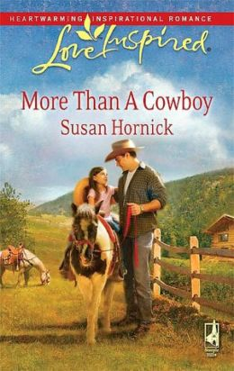 More Than a Cowboy (Love Inspired Series)