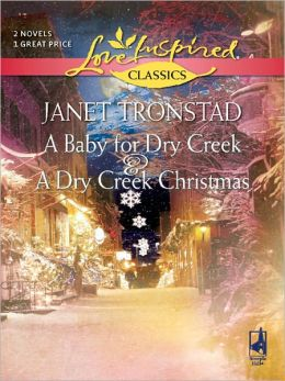 Baby for Dry Creek & A Dry Creek Christmas