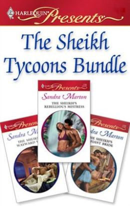 The Shiekh Tycoons Bundle: The Sheikh's Defiant Bride\The Sheikh's Wayward Wife\The Sheikh's Rebellious Mistress