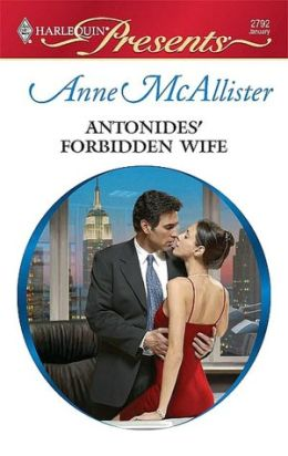 Antonides' Forbidden Wife (Harlequin Presents Series #2792)