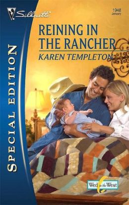 Reining in the Rancher (Wed in the West Series)