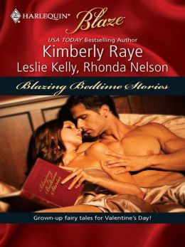 Blazing Bedtime Stories: Once Upon A Bite/My, What A Big...You Have!/Sexily Ever After (Harlequin Blaze Series #447)