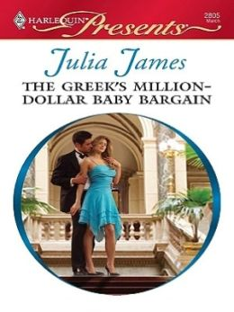 The Greek's Million-Dollar Baby Bargain (Harlequin Presents Series #2805)