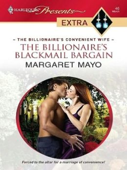 The Billionaire's Blackmail Bargain (Harlequin Presents Extra Series: The Billionaire's Convenient Wife #46)
