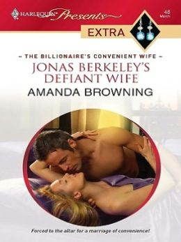 Jonas Berkeley's Defiant Wife (Harlequin Presents Extra Series: The Billionaire's Convenient Wife #48)