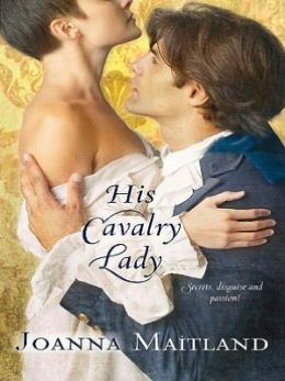 His Cavalry Lady (Harlequin Historical Series #936)