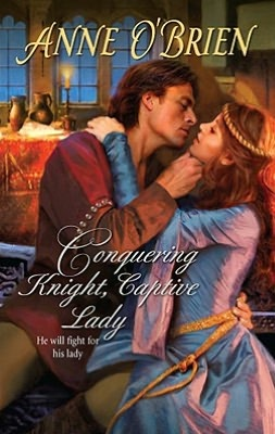 Conquering Knight, Captive Lady (Harlequin Historical Series #938)