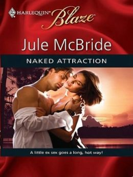Naked Attraction (Harlequin Blaze Series #460)