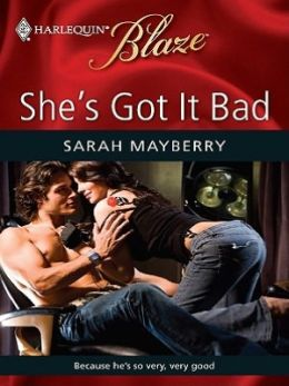 She's Got It Bad (Harlequin Blaze Series #464)