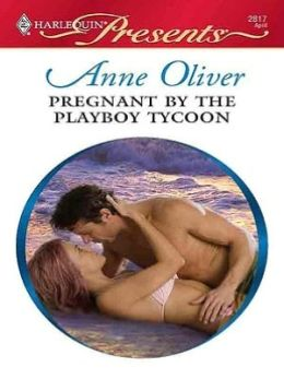 Pregnant by the Playboy Tycoon (Harlequin Presents Series #2817)