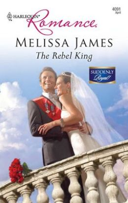 The Rebel King (Harlequin Romance Series #4091)