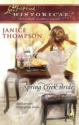 Spring Creek Bride (Love Inspired Historical Series)