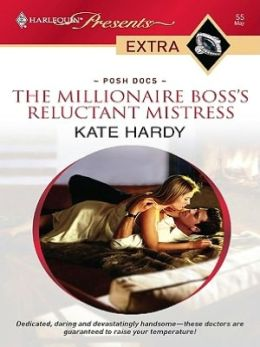 The Millionaire Boss's Reluctant Mistress (Harlequin Presents Extra Series: Posh Docs #55)
