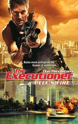 Pele's Fire (Executioner Series #366)