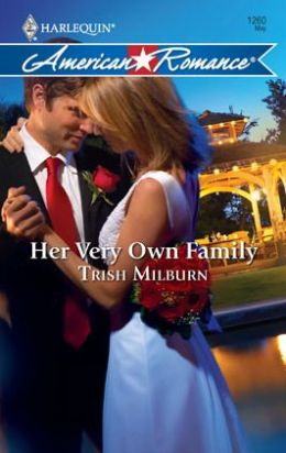 Her Very Own Family (Harlequin American Romance Series #1260)