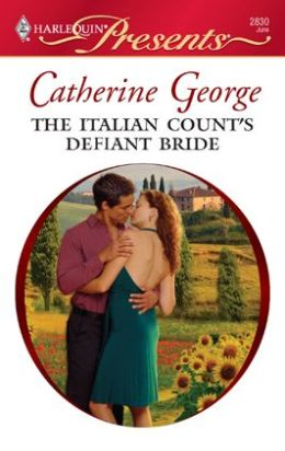 Italian Count's Defiant Bride (Harlequin Presents Series #2830)