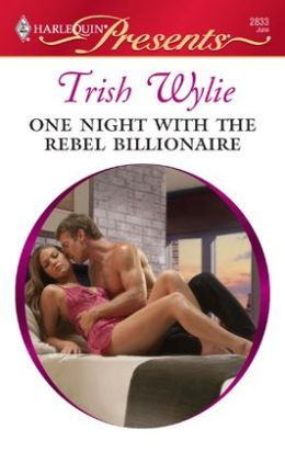 One Night with the Rebel Billionaire (Harlequin Presents Series #2833)