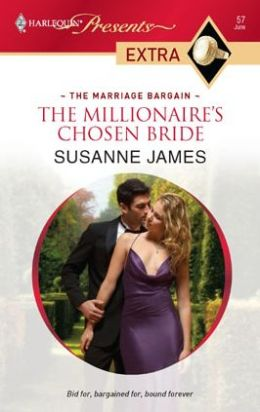 Millionaire's Chosen Bride (Harlequin Presents Extra Series: The Marriage Bargain #57)