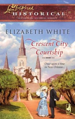 Crescent City Courtship (Love Inspired Historical Series)