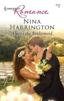 Always the Bridesmaid (Harlequin Romance #4110)