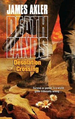 Desolation Crossing (Deathlands #87)