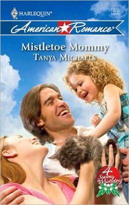 Mistletoe Mommy (Harlequin American Romance #1270)