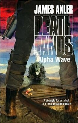 Alpha Wave (Deathlands Series #88)