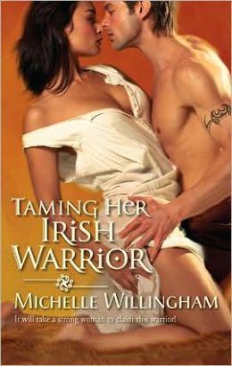 Taming Her Irish Warrior (Harlequin Historical #966)
